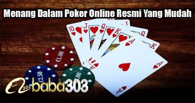 Menang Dalam Poker Online Resmi Yang Mudah
