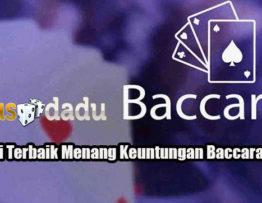 Strategi Terbaik Menang Keuntungan Baccarat Online